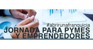 #abrirunafranquicia JORNADA PARA PYMES Y EMPRENDEDORES
