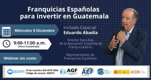Franquicias españolas para invertir en Guatelamala AEF AGF 9dic